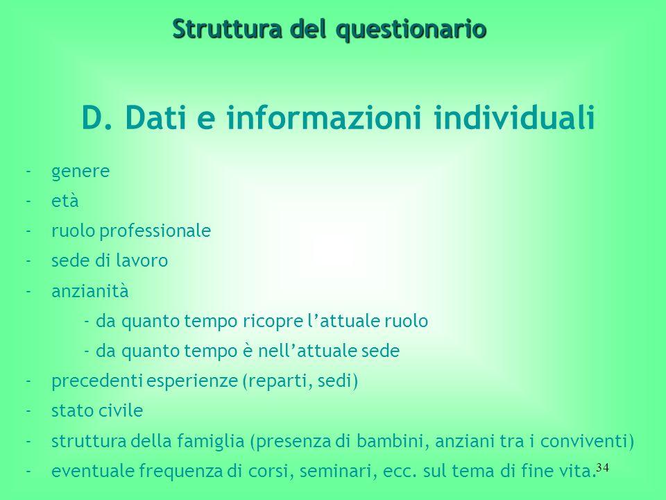 34 D. Dati e informazioni individuali -genere -età -ruolo professionale -sede di lavoro -anzianità - da quanto tempo ricopre lattuale ruolo - da quant