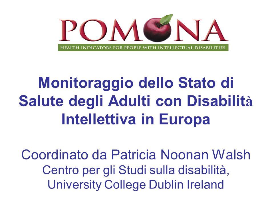Monitoraggio dello Stato di Salute degli Adulti con Disabilit à Intellettiva in Europa Coordinato da Patricia Noonan Walsh Centro per gli Studi sulla