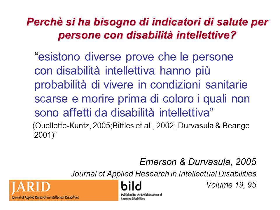 Perchè si ha bisogno di indicatori di salute per persone con disabilità intellettive? esistono diverse prove che le persone con disabilità intellettiv