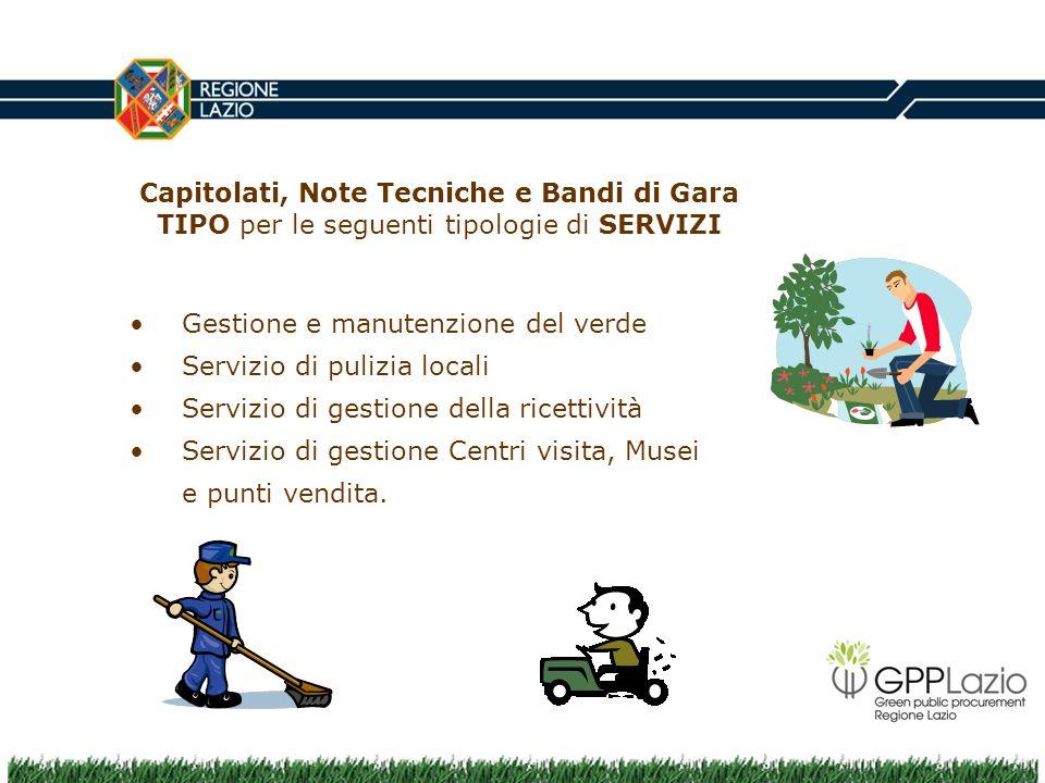 Capitolati, Note Tecniche e Bandi di Gara TIPO per le seguenti tipologie di SERVIZI Gestione e manutenzione del verde Servizio di pulizia locali Servi