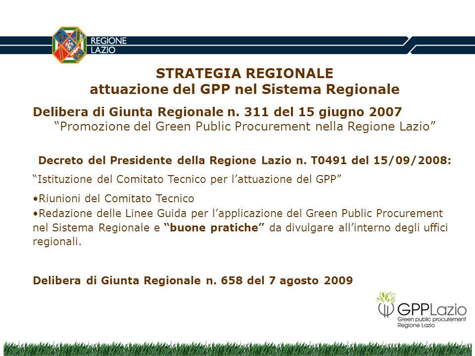 STRATEGIA REGIONALE attuazione del GPP nel Sistema Regionale Delibera di Giunta Regionale n. 311 del 15 giugno 2007 Promozione del Green Public Procur