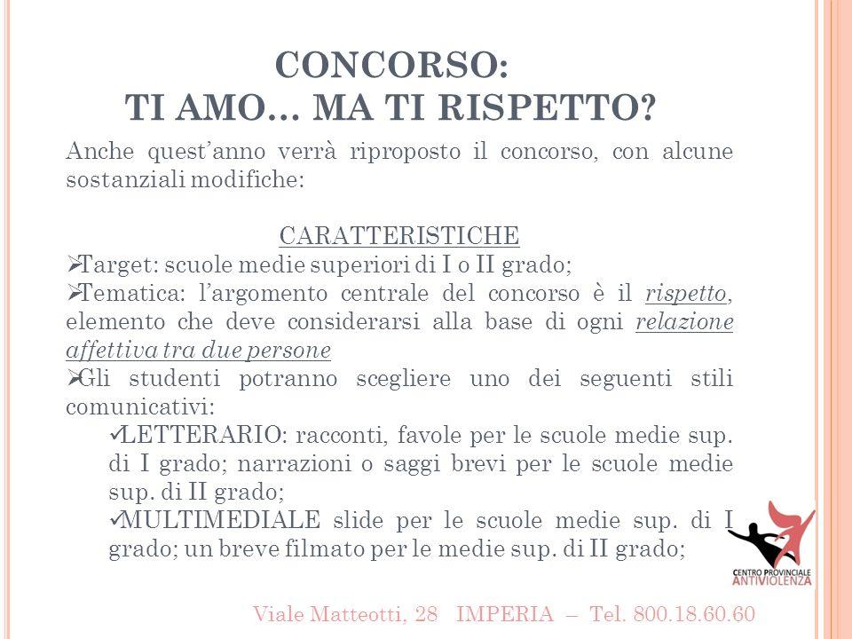 CONCORSO: TI AMO… MA TI RISPETTO. Viale Matteotti, 28 IMPERIA – Tel.