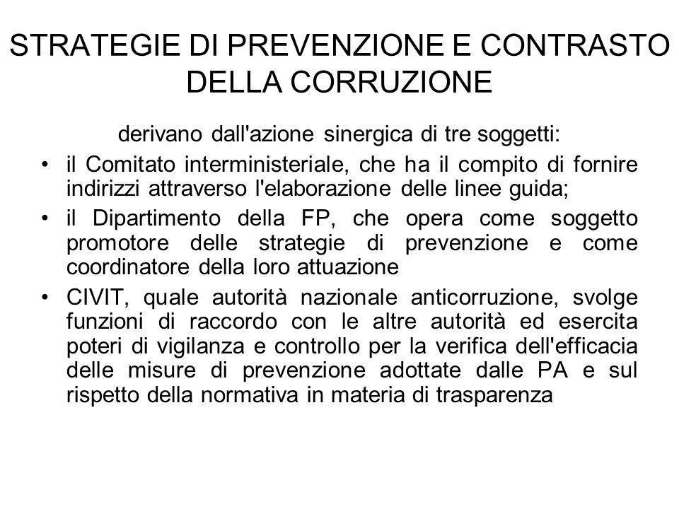 STRATEGIE DI PREVENZIONE E CONTRASTO DELLA CORRUZIONE derivano dall'azione sinergica di tre soggetti: il Comitato interministeriale, che ha il compito