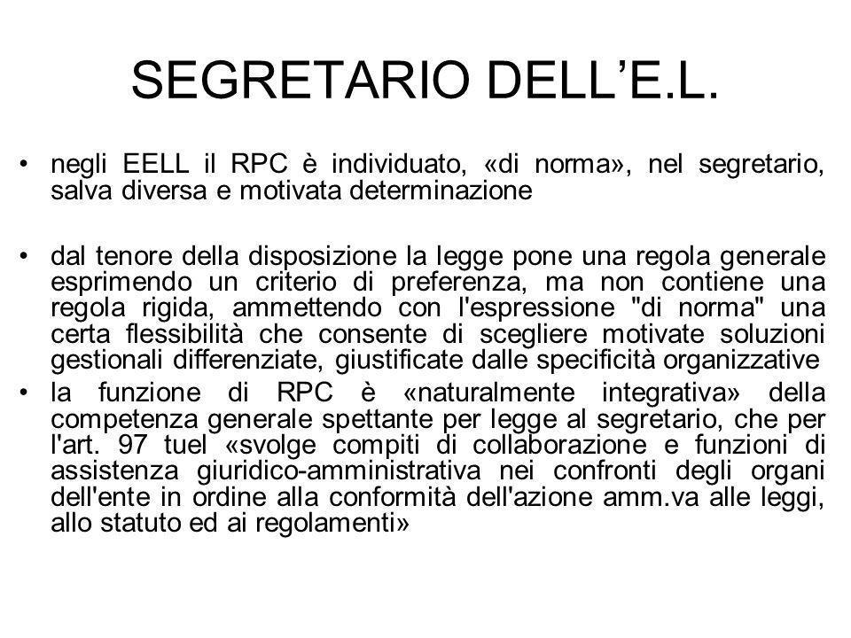 SEGRETARIO DELLE.L. negli EELL il RPC è individuato, «di norma», nel segretario, salva diversa e motivata determinazione dal tenore della disposizione