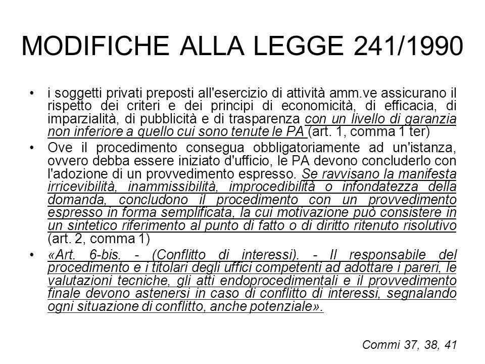 MODIFICHE ALLA LEGGE 241/1990 i soggetti privati preposti all'esercizio di attività amm.ve assicurano il rispetto dei criteri e dei principi di econom