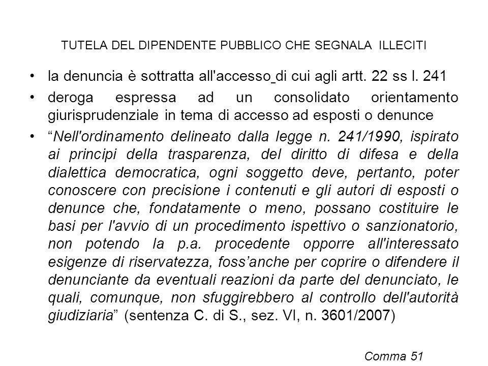 TUTELA DEL DIPENDENTE PUBBLICO CHE SEGNALA ILLECITI la denuncia è sottratta all'accesso di cui agli artt. 22 ss l. 241 deroga espressa ad un consolida