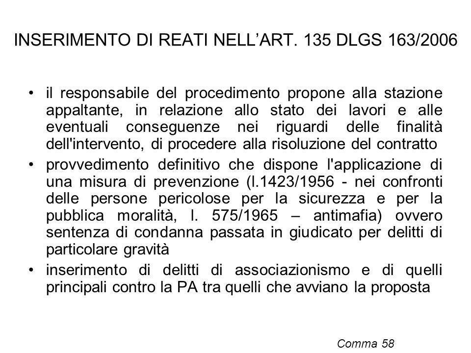 INSERIMENTO DI REATI NELLART. 135 DLGS 163/2006 il responsabile del procedimento propone alla stazione appaltante, in relazione allo stato dei lavori
