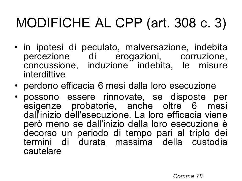 MODIFICHE AL CPP (art. 308 c. 3) in ipotesi di peculato, malversazione, indebita percezione di erogazioni, corruzione, concussione, induzione indebita