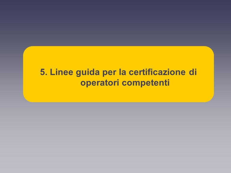 5. Linee guida per la certificazione di operatori competenti