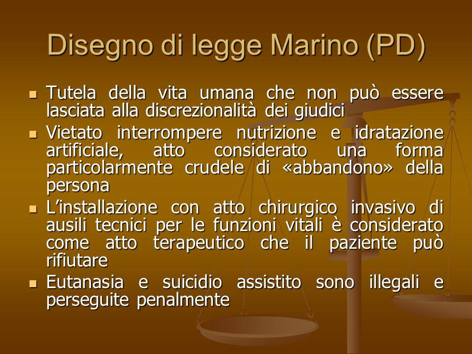 Disegno di legge Marino (PD) Tutela della vita umana che non può essere lasciata alla discrezionalità dei giudici Tutela della vita umana che non può