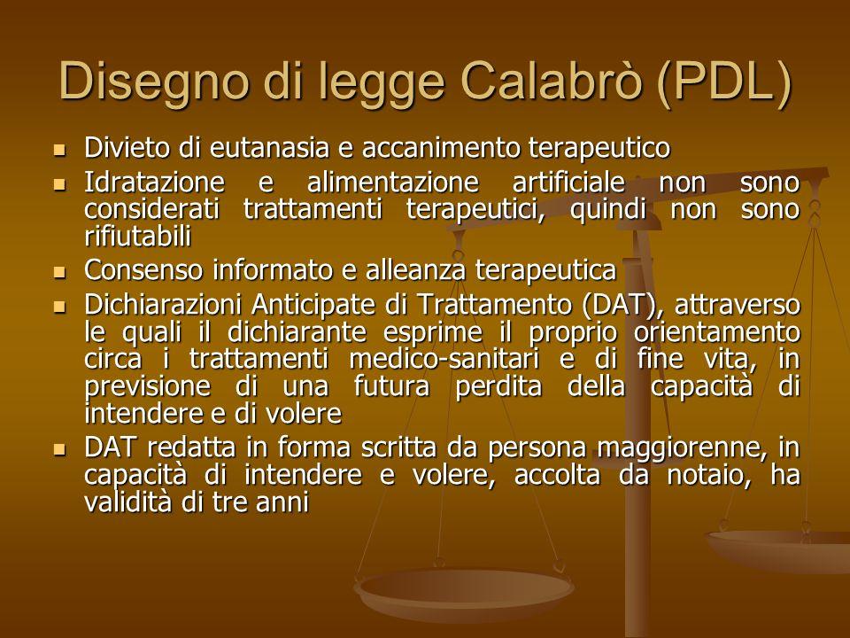 Disegno di legge Calabrò (PDL) Divieto di eutanasia e accanimento terapeutico Divieto di eutanasia e accanimento terapeutico Idratazione e alimentazio