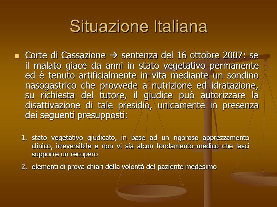 Situazione Italiana Corte di Cassazione sentenza del 16 ottobre 2007: se il malato giace da anni in stato vegetativo permanente ed è tenuto artificial