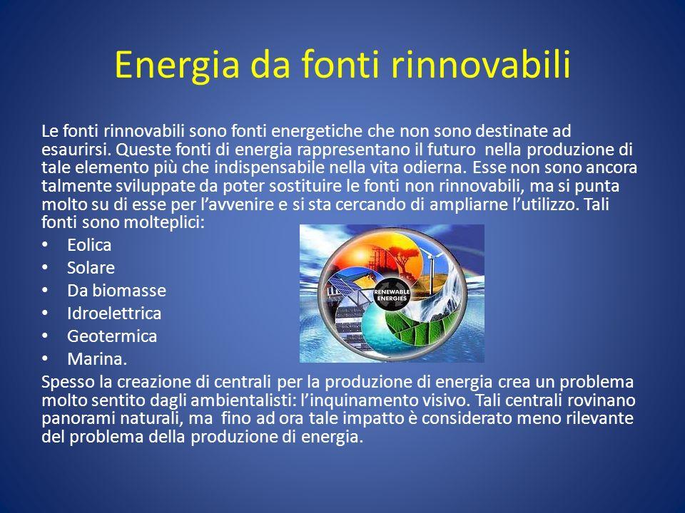 Energia da fonti rinnovabili Le fonti rinnovabili sono fonti energetiche che non sono destinate ad esaurirsi. Queste fonti di energia rappresentano il