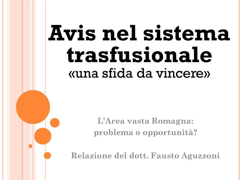 Avis nel sistema trasfusionale «una sfida da vincere» LArea vasta Romagna: problema o opportunità.