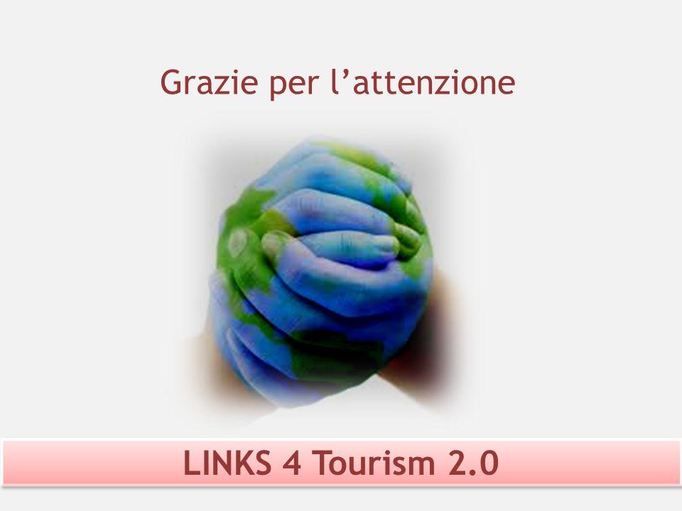 LINKS 4 Tourism 2.0 Grazie per lattenzione