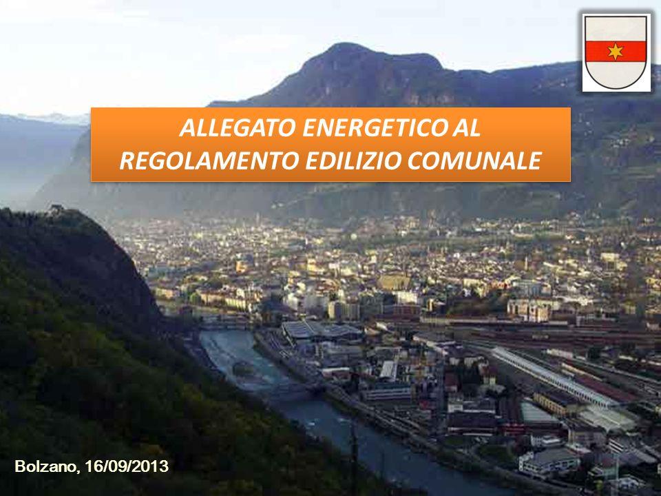 ALLEGATO ENERGETICO AL REGOLAMENTO EDILIZIO COMUNALE Bolzano, 16/09/2013