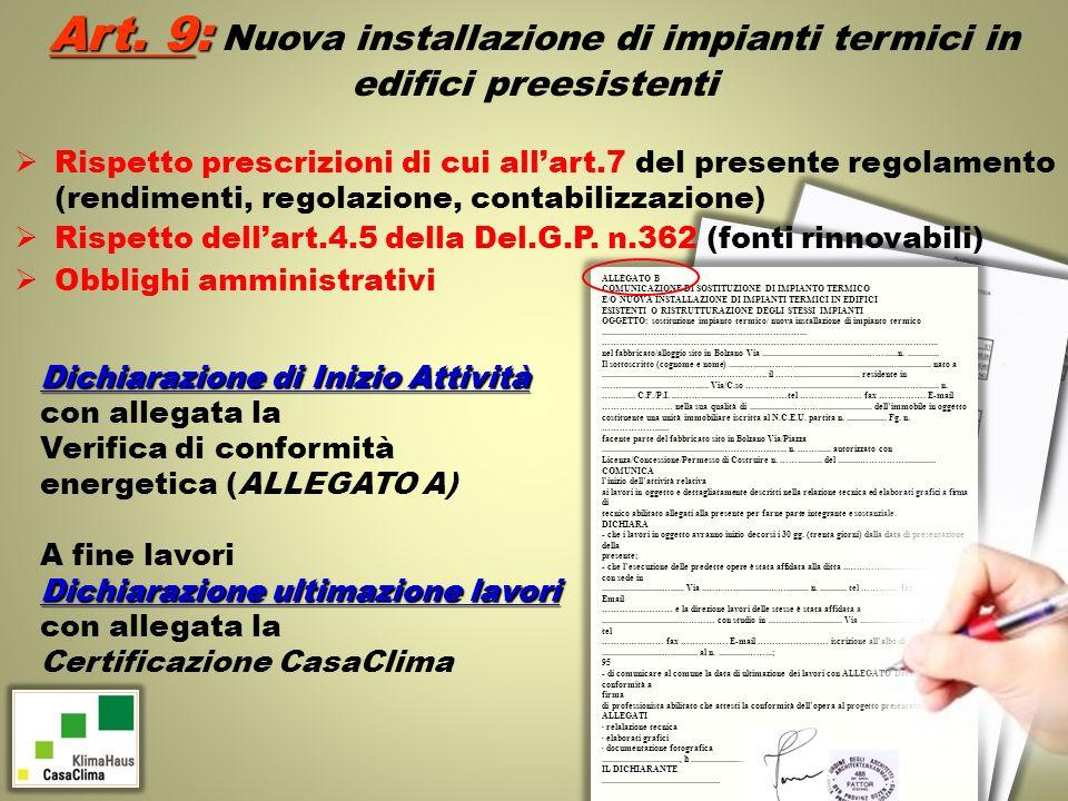 Art. 9: Art. 9: Nuova installazione di impianti termici in edifici preesistenti Dichiarazione di Inizio Attività con allegata la Verifica di conformit