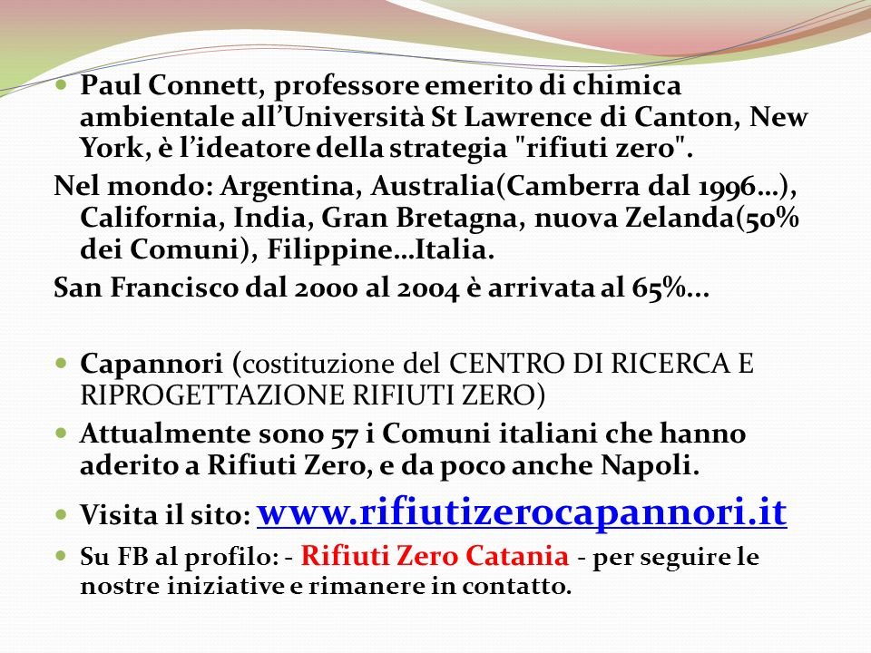 Paul Connett, professore emerito di chimica ambientale allUniversità St Lawrence di Canton, New York, è lideatore della strategia