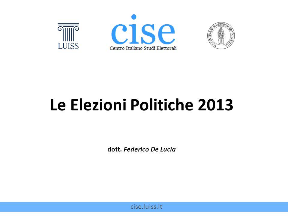 cise.luiss.it Le Elezioni Politiche 2013 dott. Federico De Lucia