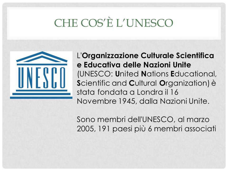 CHE COSÈ LUNESCO L Organizzazione Culturale Scientifica e Educativa delle Nazioni Unite (UNESCO: U nited N ations E ducational, S cientific and C ultural O rganization) è stata fondata a Londra il 16 Novembre 1945, dalla Nazioni Unite.