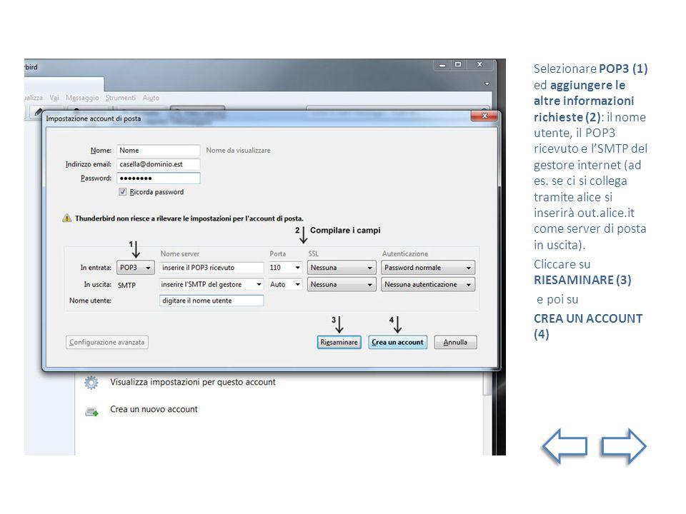 Selezionare POP3 (1) ed aggiungere le altre informazioni richieste (2): il nome utente, il POP3 ricevuto e lSMTP del gestore internet (ad es.