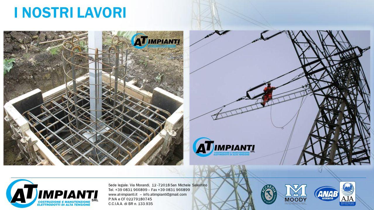 I NOSTRI LAVORI Sede legale: Via Morandi, 12 -72018 San Michele Salentino Tel. +39 0831 966899 – Fax +39 0831 966899 www.at-impianti.it – info.atimpia