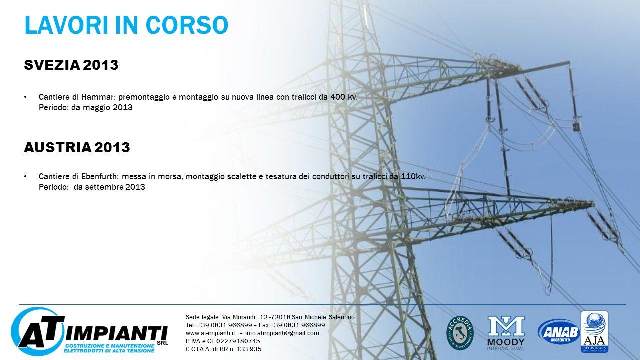 LAVORI IN CORSO SVEZIA 2013 Sede legale: Via Morandi, 12 -72018 San Michele Salentino Tel. +39 0831 966899 – Fax +39 0831 966899 www.at-impianti.it –