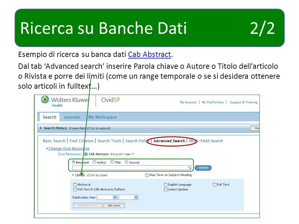 Ricerca su Banche Dati 2/2 Esempio di ricerca su banca dati Cab Abstract.Cab Abstract Dal tab Advanced search inserire Parola chiave o Autore o Titolo