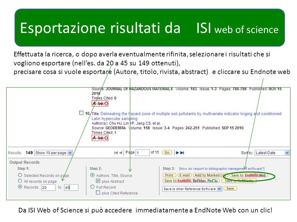 Esportazione risultati da CAB abstract Selezionare i risultati da esportare, cliccare sul pulsante Al termine dellesporta- zione si avrà la conferma del numero di record esportati Nella finestrella che appare, scegliere EndNote, i dati da esportare e i valori da includere.