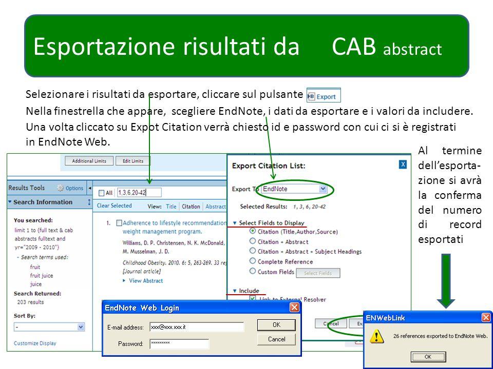 Esportazione risultati da CAB abstract Selezionare i risultati da esportare, cliccare sul pulsante Al termine dellesporta- zione si avrà la conferma d