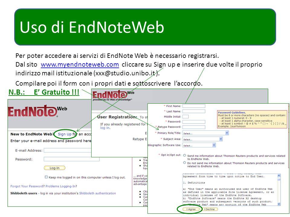 Uso di EndNoteWeb Per poter accedere ai servizi di EndNote Web è necessario registrarsi. Dal sito www.myendnoteweb.com cliccare su Sign up e inserire