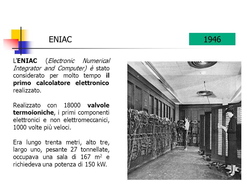 LENIAC (Electronic Numerical Integrator and Computer) è stato considerato per molto tempo il primo calcolatore elettronico realizzato.