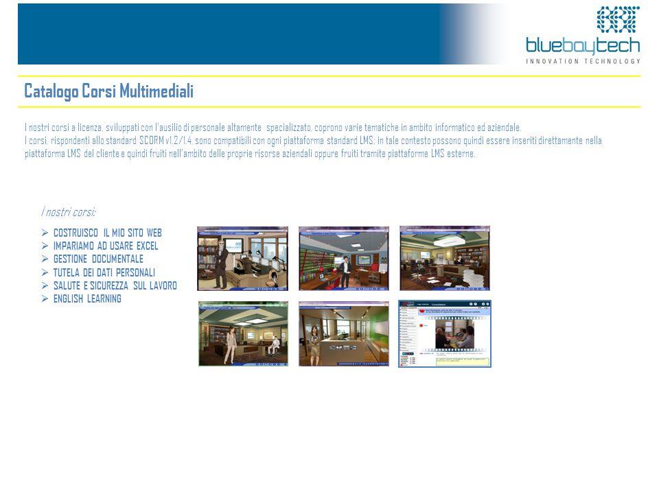 Catalogo Corsi Multimediali I nostri corsi a licenza, sviluppati con lausilio di personale altamente specializzato, coprono varie tematiche in ambito