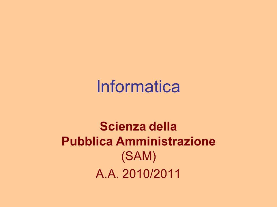 Informatica Scienza della Pubblica Amministrazione (SAM) A.A. 2010/2011