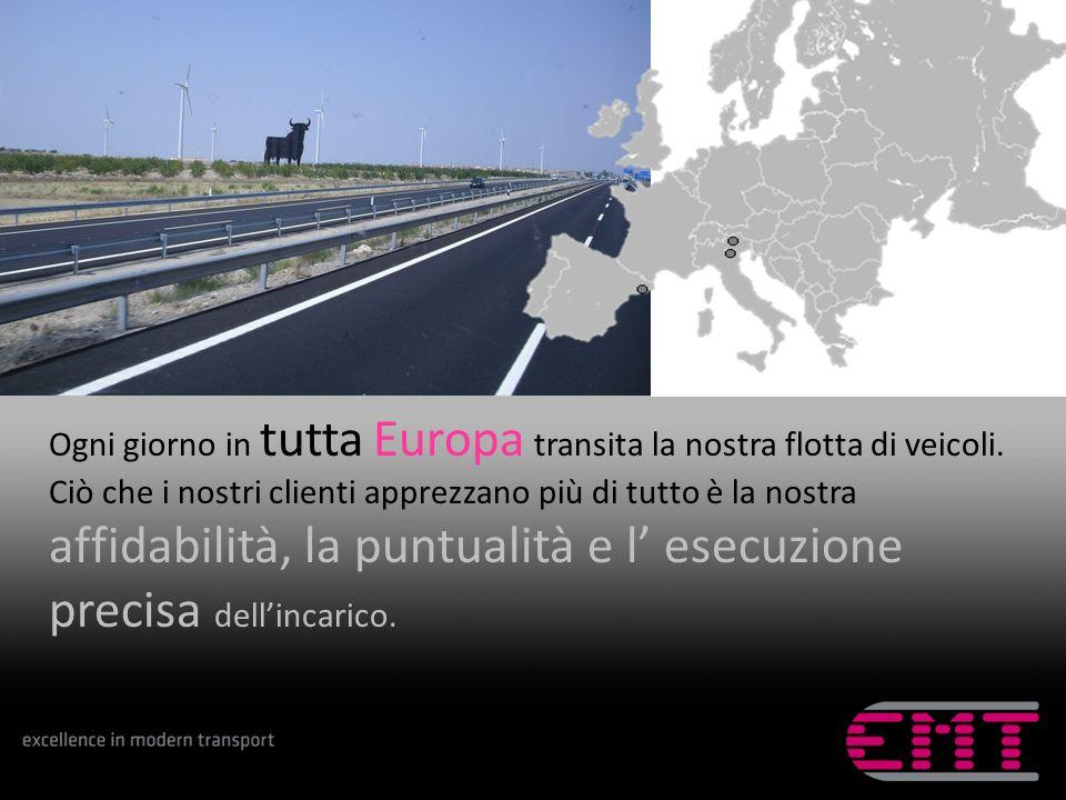 Ogni giorno in tutta Europa transita la nostra flotta di veicoli. Ciò che i nostri clienti apprezzano più di tutto è la nostra affidabilità, la puntua