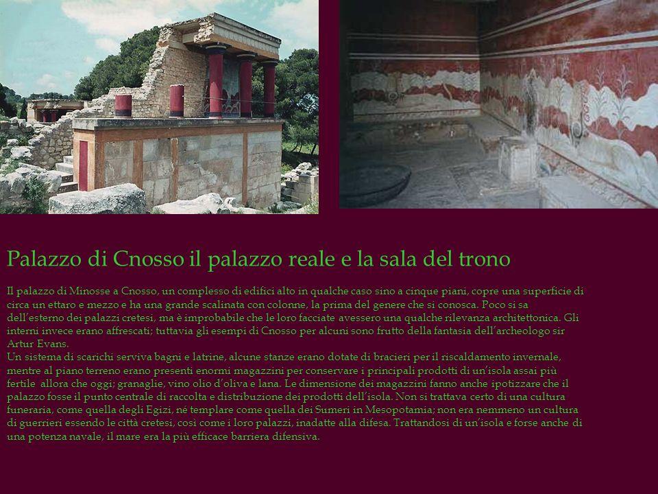 Palazzo di Cnosso il palazzo reale e la sala del trono Il palazzo di Minosse a Cnosso, un complesso di edifici alto in qualche caso sino a cinque pian