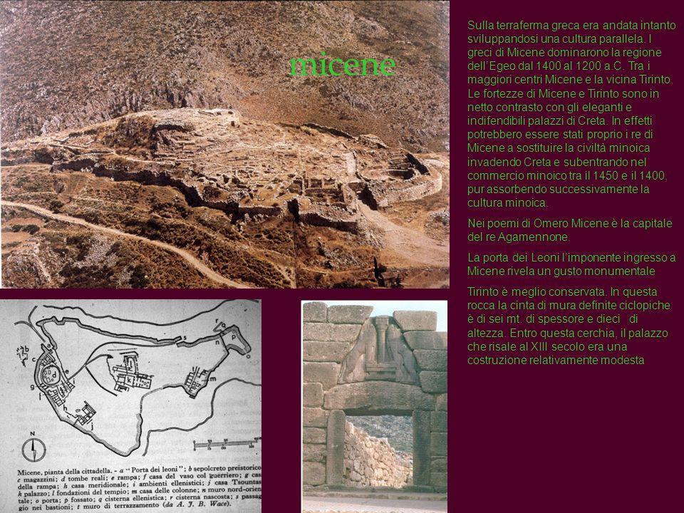 micene Sulla terraferma greca era andata intanto sviluppandosi una cultura parallela. I greci di Micene dominarono la regione dellEgeo dal 1400 al 120