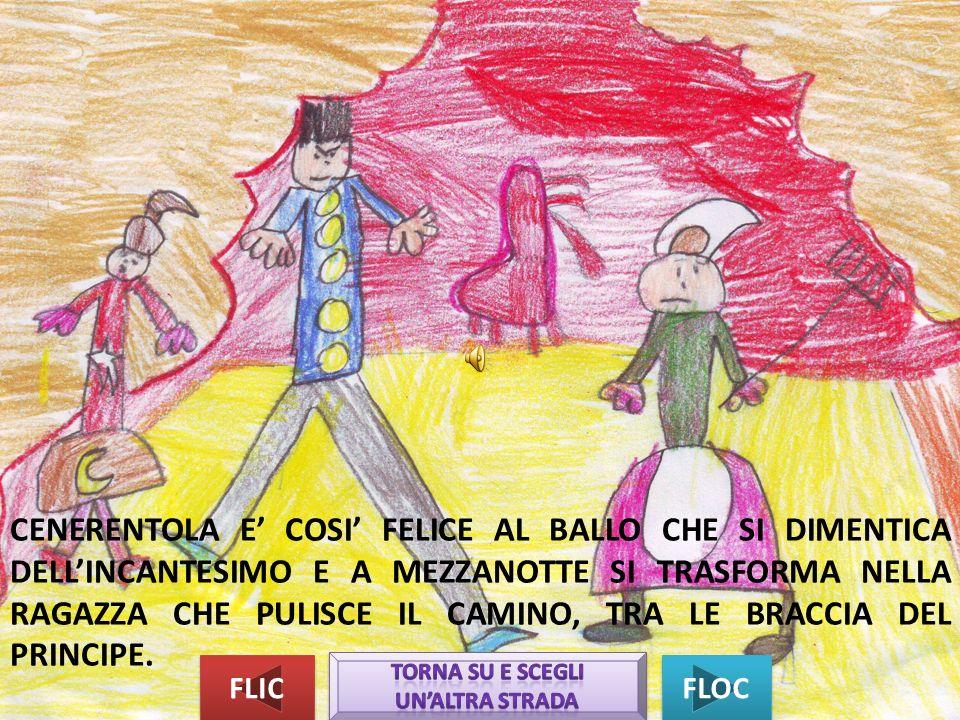 CENERENTOLA E COSI FELICE AL BALLO CHE SI DIMENTICA DELLINCANTESIMO E A MEZZANOTTE SI TRASFORMA NELLA RAGAZZA CHE PULISCE IL CAMINO, TRA LE BRACCIA DEL PRINCIPE.