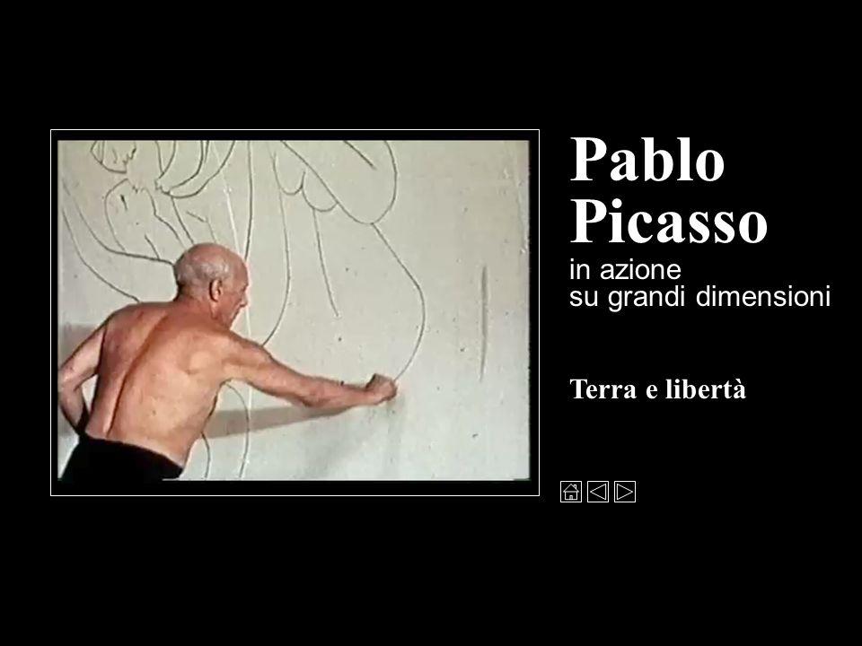 Terra e libertà Pablo Picasso in azione su grandi dimensioni