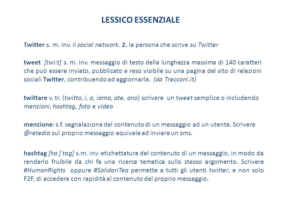 LESSICO ESSENZIALE Twitter s.m. inv. il social network.