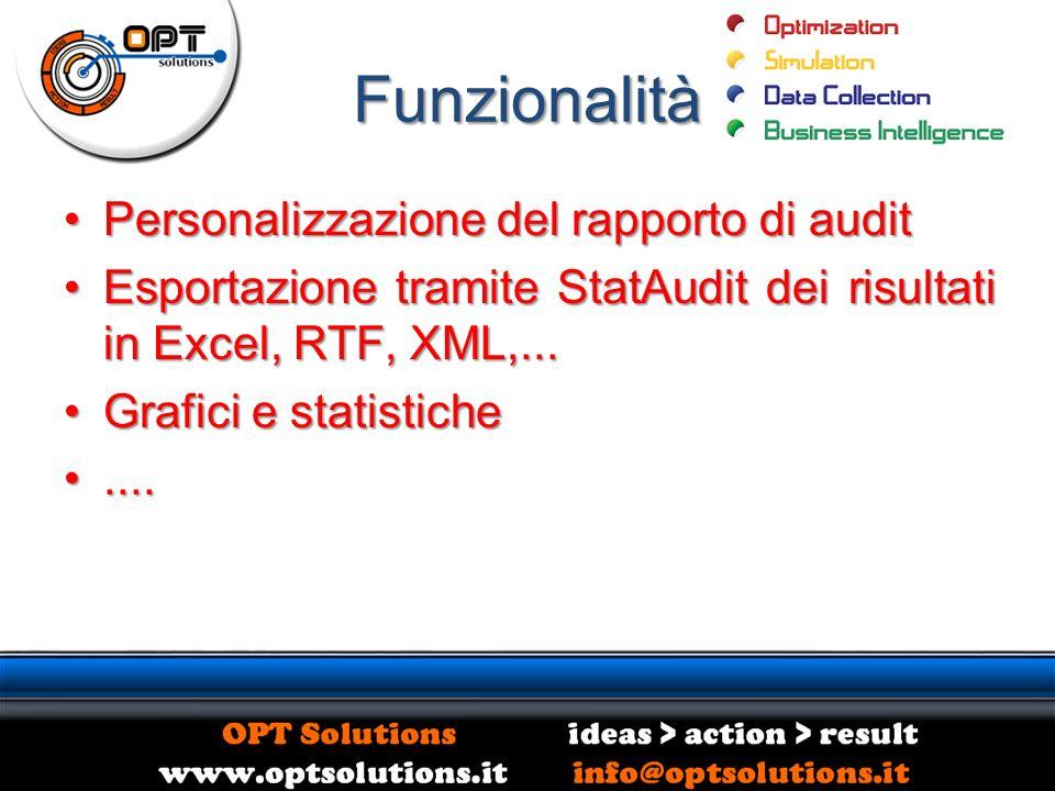 Funzionalità Personalizzazione del rapporto di auditPersonalizzazione del rapporto di audit Esportazione tramite StatAudit dei risultati in Excel, RTF, XML,...Esportazione tramite StatAudit dei risultati in Excel, RTF, XML,...
