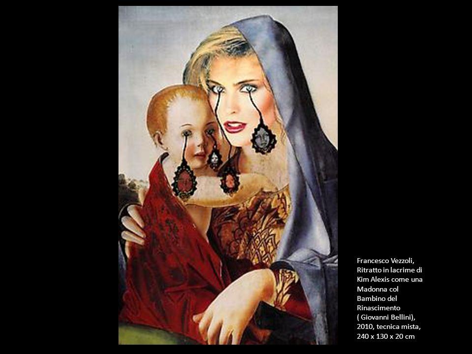 Francesco Vezzoli, Ritratto in lacrime di Kim Alexis come una Madonna col Bambino del Rinascimento ( Giovanni Bellini), 2010, tecnica mista, 240 x 130