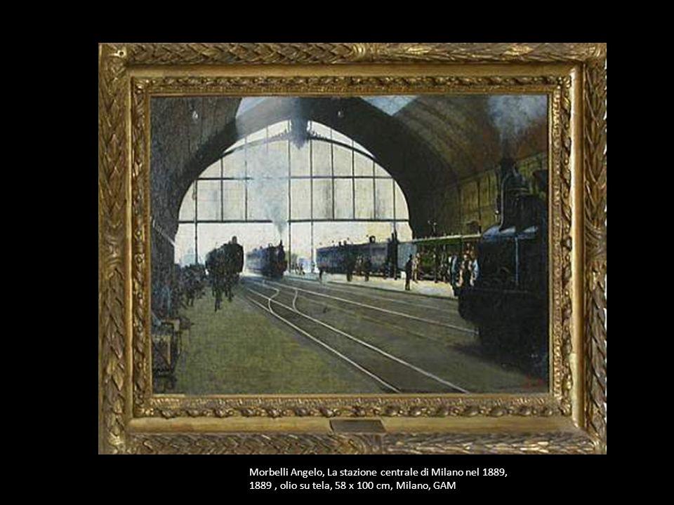 Morbelli Angelo, La stazione centrale di Milano nel 1889, 1889, olio su tela, 58 x 100 cm, Milano, GAM