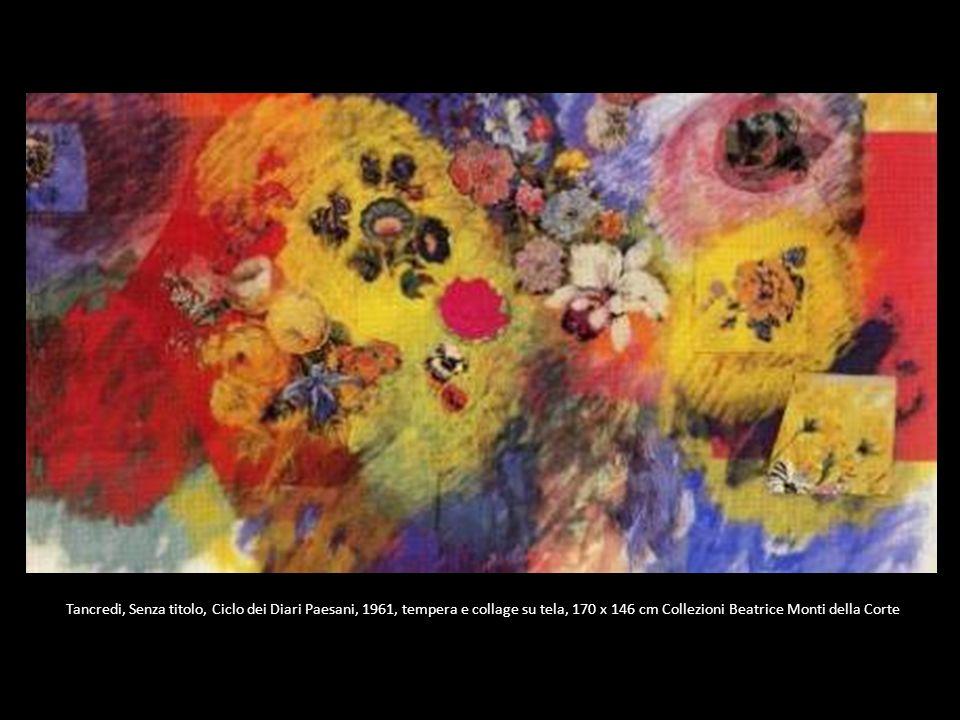 Tancredi, Senza titolo, Ciclo dei Diari Paesani, 1961, tempera e collage su tela, 170 x 146 cm Collezioni Beatrice Monti della Corte