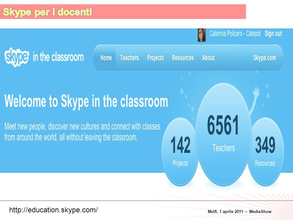 Melfi, 1 aprile 2011 – MediaShow 31 http://education.skype.com/