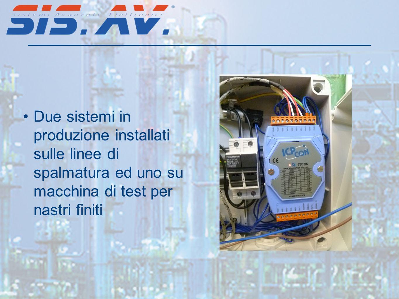 Due sistemi in produzione installati sulle linee di spalmatura ed uno su macchina di test per nastri finiti