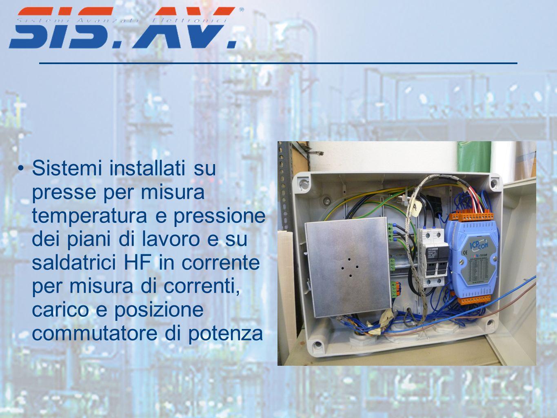 Sistemi installati su presse per misura temperatura e pressione dei piani di lavoro e su saldatrici HF in corrente per misura di correnti, carico e po