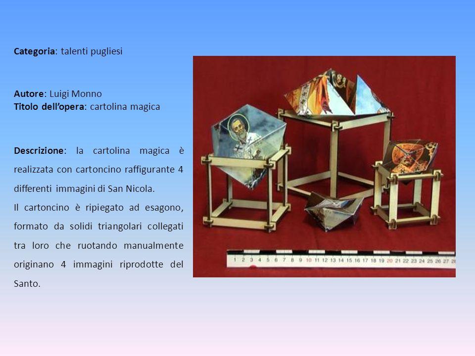 Autore: Luigi Monno Titolo dellopera: cartolina magica Descrizione: la cartolina magica è realizzata con cartoncino raffigurante 4 differenti immagini