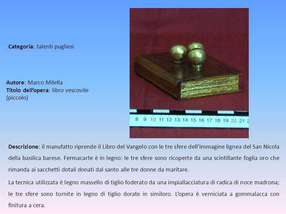 Autore: Marco Milella Titolo dellopera: libro vescovile (piccolo) Descrizione: il manufatto riprende il Libro del Vangelo con le tre sfere dellimmagin