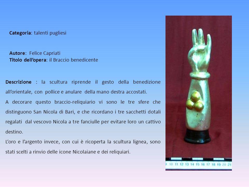 Autore: Felice Capriati Titolo dellopera: il Braccio benedicente Descrizione : la scultura riprende il gesto della benedizione allorientale, con polli